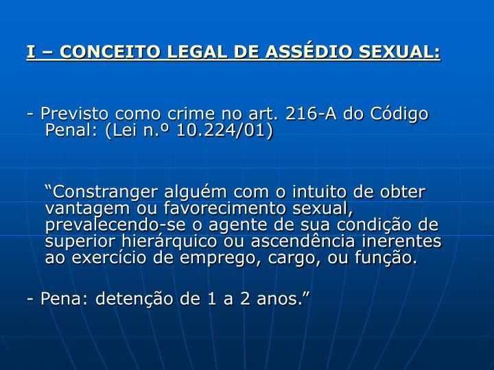 I – CONCEITO LEGAL DE ASSÉDIO SEXUAL:
