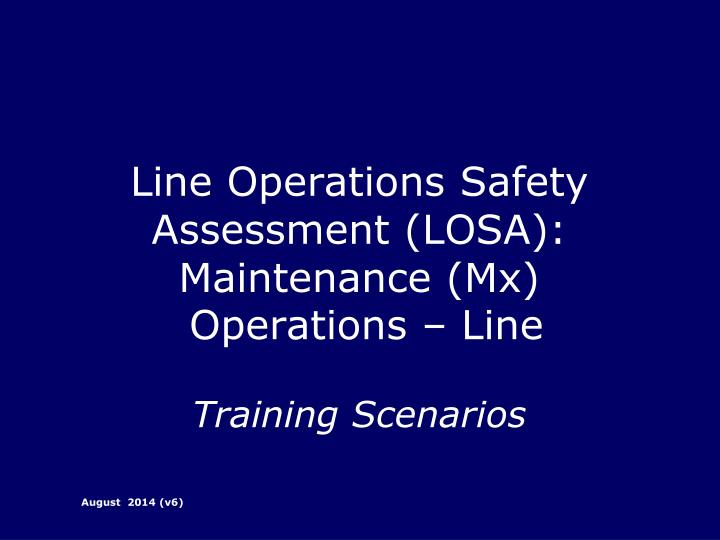 Line Operations Safety Assessment (LOSA): Maintenance (