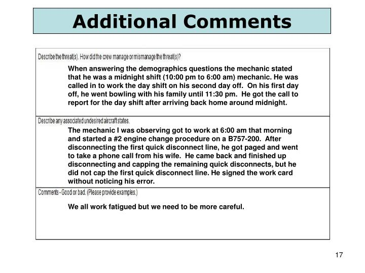 When answering the demographics questions the mechanic stated that he was a midnight shift (10:00 pm to 6:00 am) mechanic. He was called in to work the day shift on his second day off.  On his first day off, he went bowling with his family until 11:30 pm.  He got the call to report for the day shift after arriving back home around midnight.