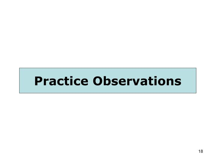 Practice Observations