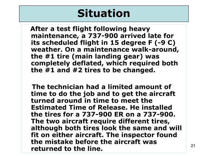 After a test flight following heavy maintenance, a 737-900 arrived late for its scheduled flight in 15 degree F (-9 C) weather. On a maintenance walk-around, the #1 tire (main landing gear) was completely deflated, which required both the #1 and #2 tires to be changed.