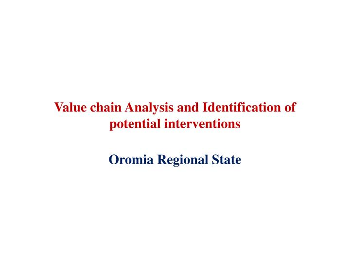 value chain analysis and identification of potential interventions n.