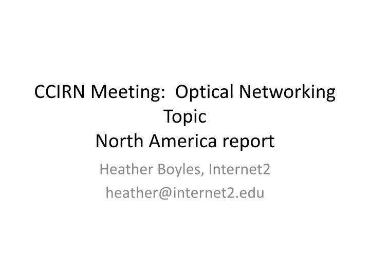 ccirn meeting optical networking topic north america report n.