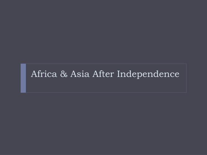 Africa & Asia After Independence