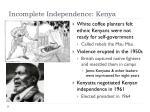 incomplete independence kenya