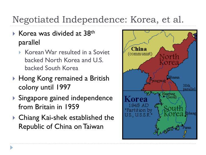 Negotiated Independence: Korea, et al.