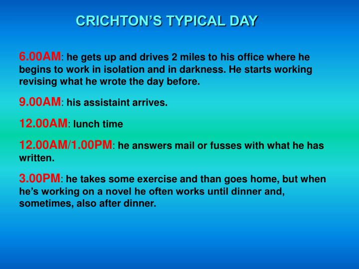 CRICHTON'S TYPICAL DAY