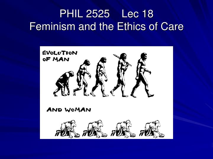 phil 2525 lec 18 feminism and the ethics of care n.
