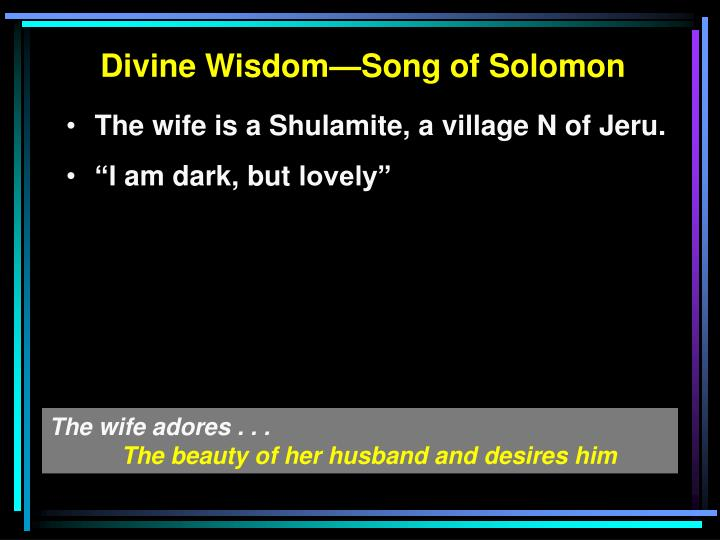 Divine Wisdom—Song of Solomon