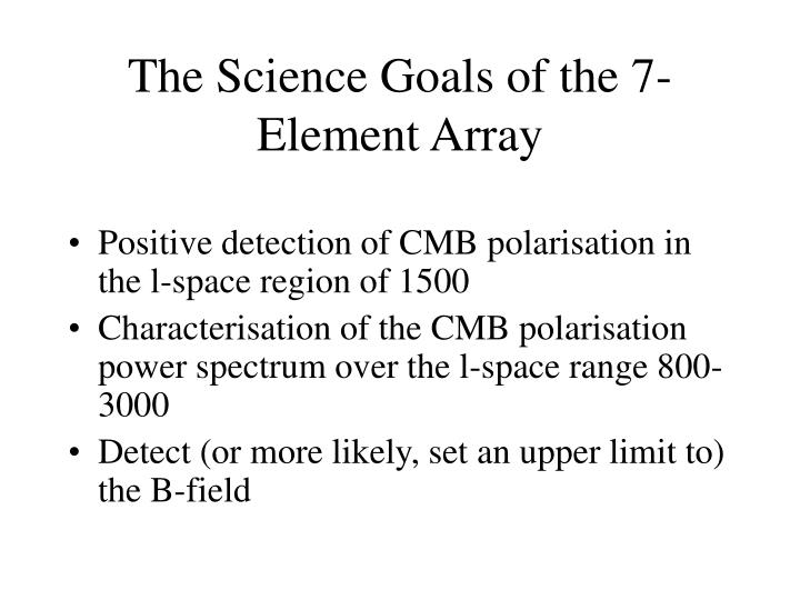 the science goals of the 7 element array