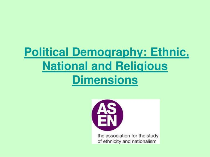 political demography ethnic national and religious dimensions n.