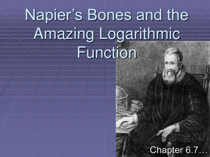 napier s bones and the amazing logarithmic function n.