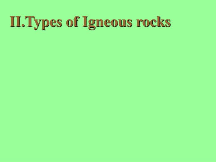 Types of Igneous rocks