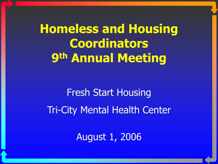 homeless and housing coordinators 9 th annual meeting n.