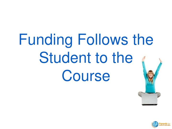 Funding Follows the Student to the Course