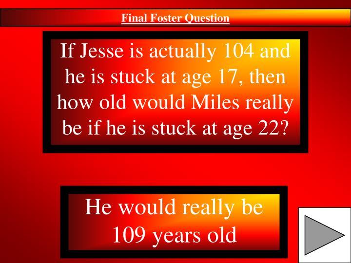 Final Foster Question