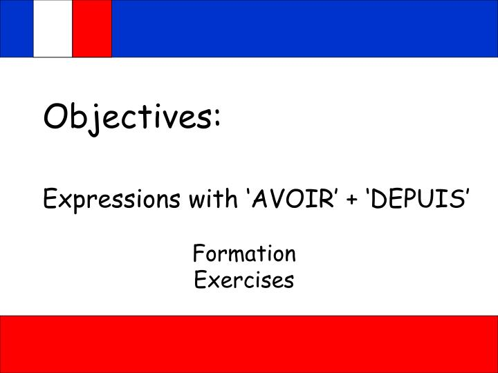 objectives expressions with avoir depuis n.