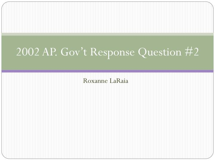 2002 ap gov t response question 2 n.