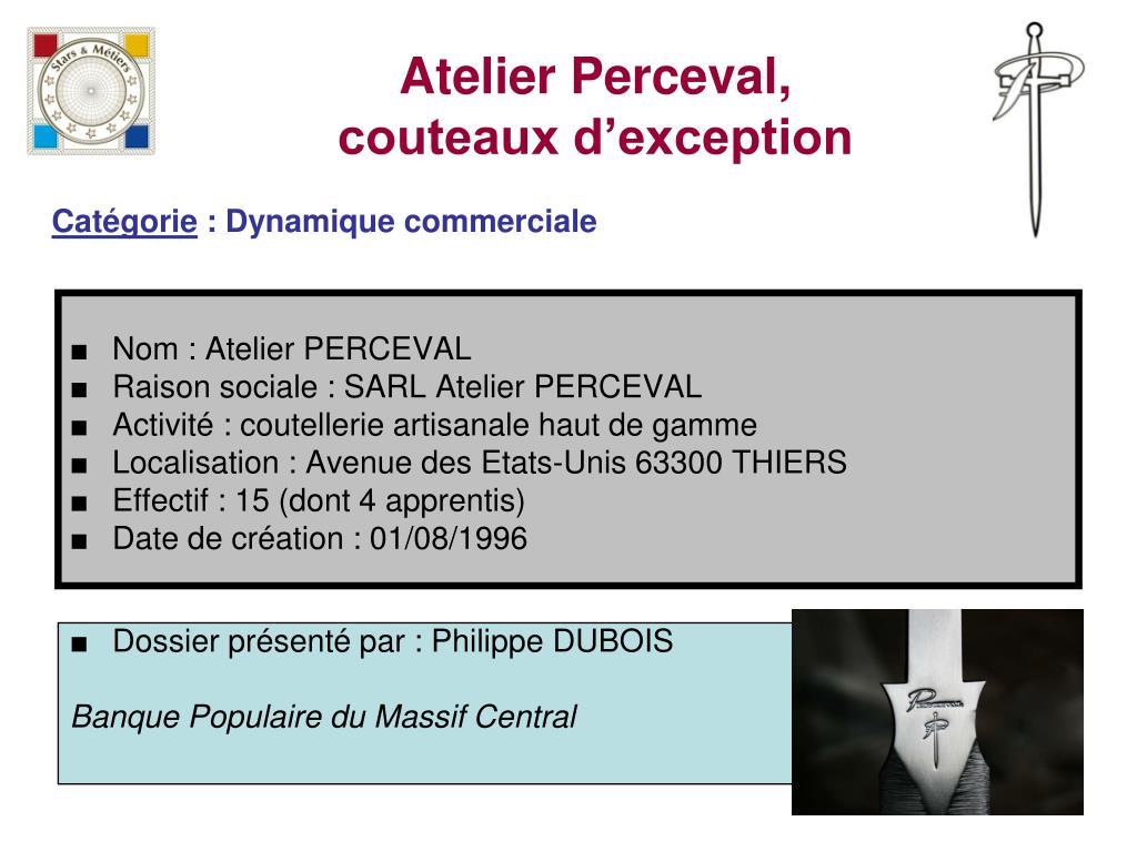 d883cdc02a07a9 PPT - Nom   Atelier PERCEVAL Raison sociale   SARL Atelier PERCEVAL ...