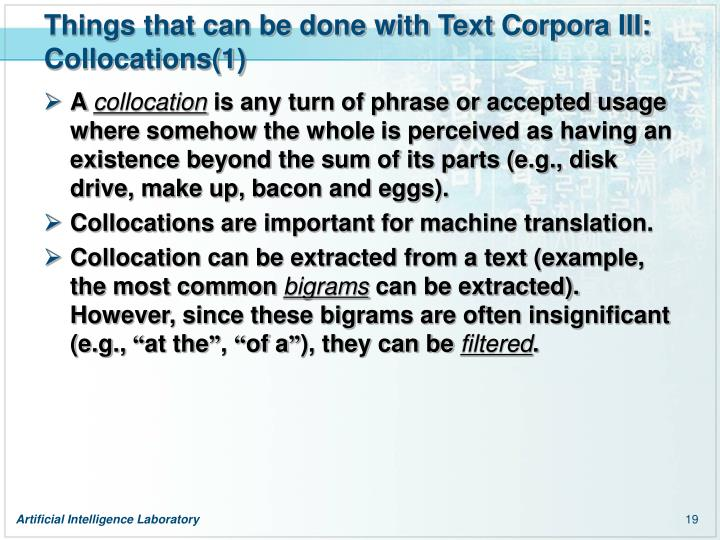 Things that can be done with Text Corpora III: Collocations(1)