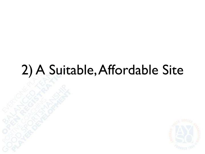 2) A Suitable, Affordable Site
