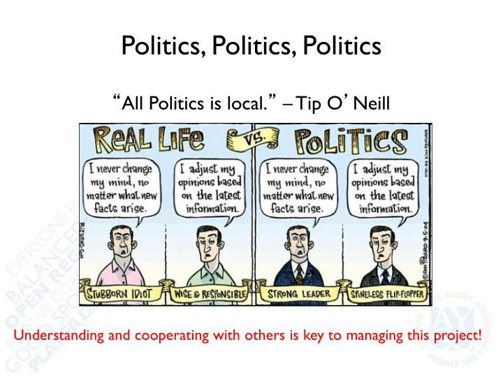 Politics, Politics, Politics