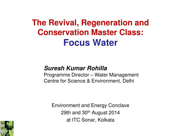the revival regeneration and conservation master class focus water n.