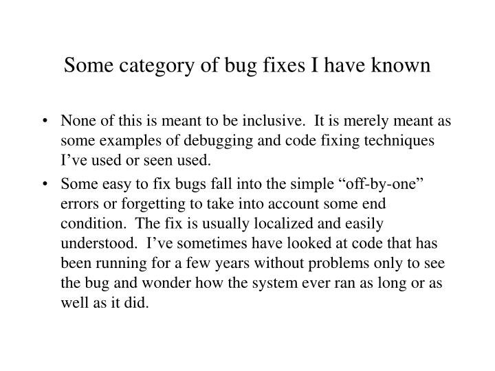 Some category of bug fixes I have known