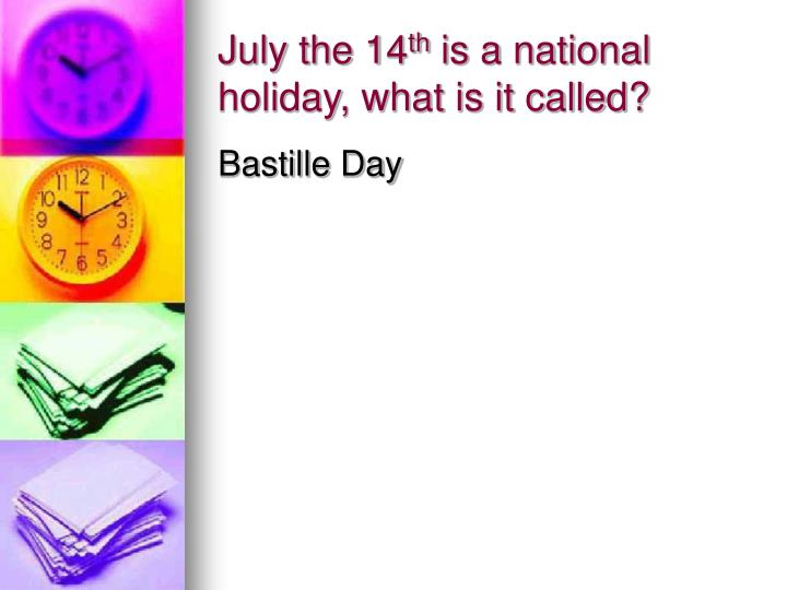 July the 14