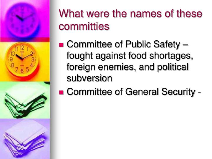 What were the names of these committies