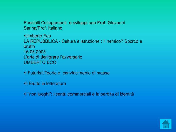 Possibili Collegamenti  e sviluppi con Prof. Giovanni Sanna/Prof. Italiano