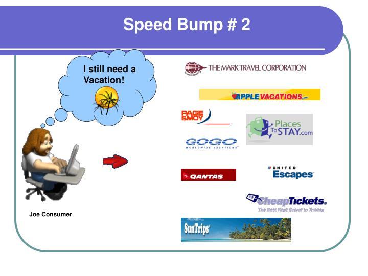Speed Bump # 2