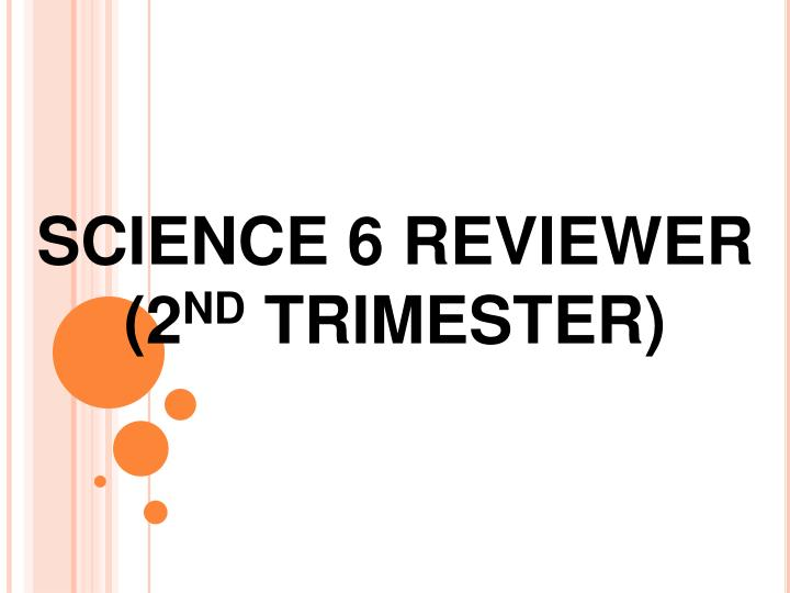 science 6 reviewer 2 nd trimester n.