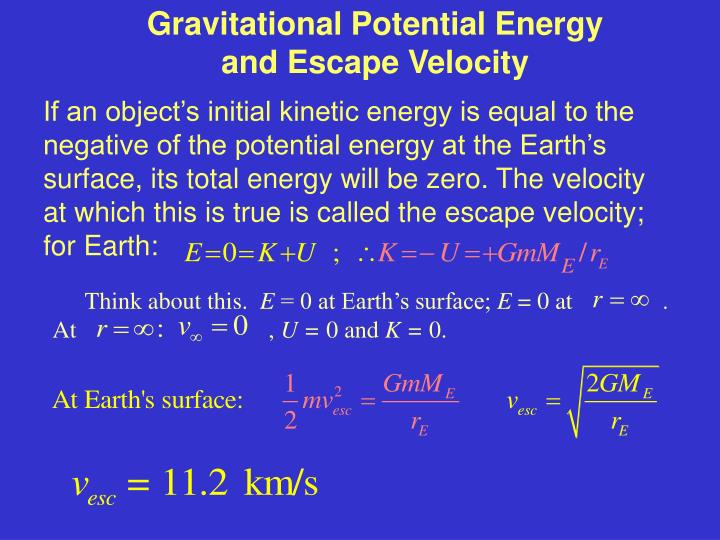 Gravitational Potential Energy                 and Escape Velocity
