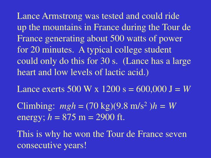 Lance Armstrong was tested and could ride up the mountains in France during the Tour de France generating about 500 watts of power for 20 minutes.  A typical college student could only do this for 30 s.  (Lance has a large heart and low levels of lactic acid.)