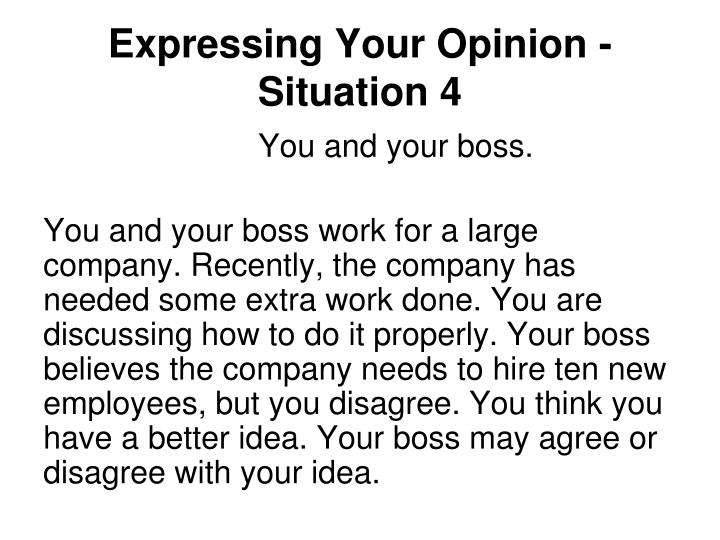 Expressing Your Opinion - Situation 4