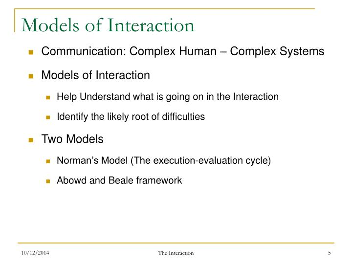 Models of Interaction