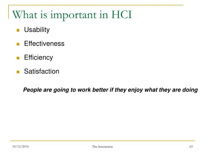 What is important in HCI
