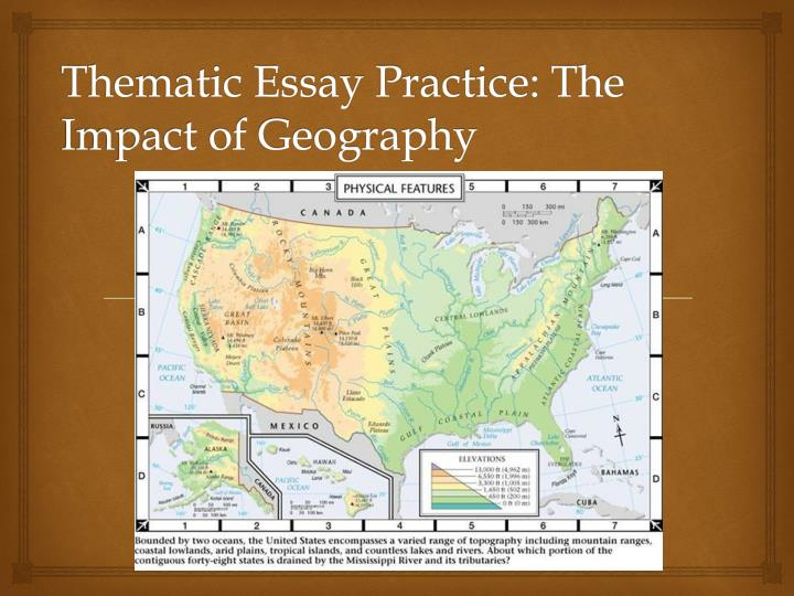 us history geography thematic essay Us thematic essay sb scvandy us thematic essay sb scvandy us thematic essay sb 1 september 11, 2013 sep 115:08 pm welcome to writing day entrance task: write a great question for a geography thematic essay this pdf book incorporate written geography thematic essays document to download free us thematic essay sb.