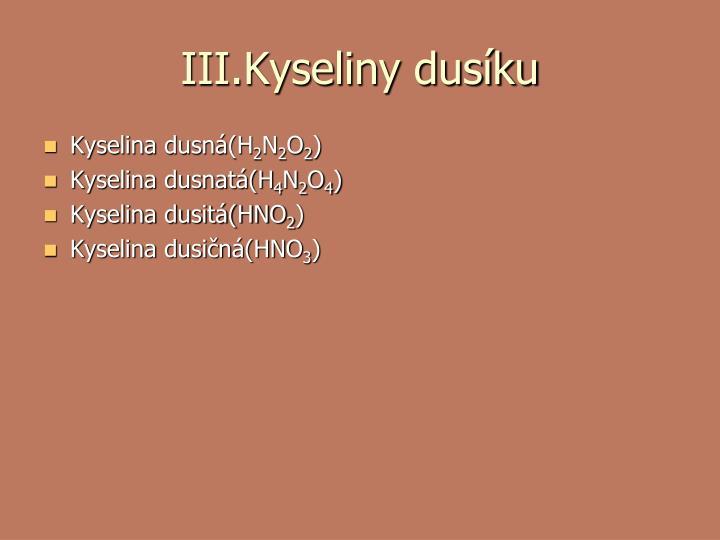 III.Kyseliny dusíku