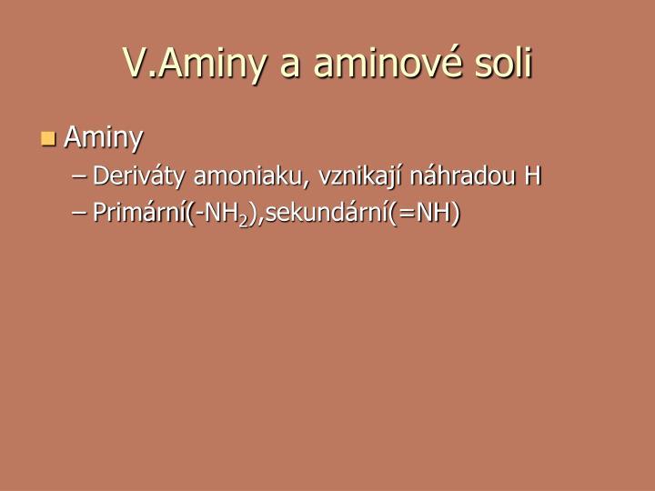 V.Aminy a aminové soli