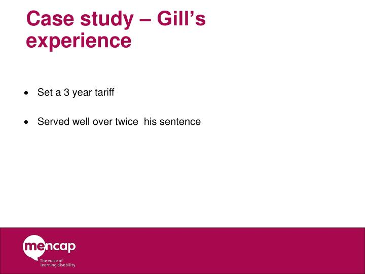 Case study – Gill's experience