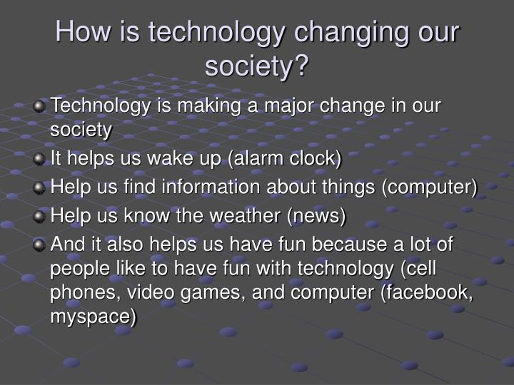 how technology changing our culture How the internet and social media are changing culture information in our culture haunts me every culture the internet and social media are very powerful.