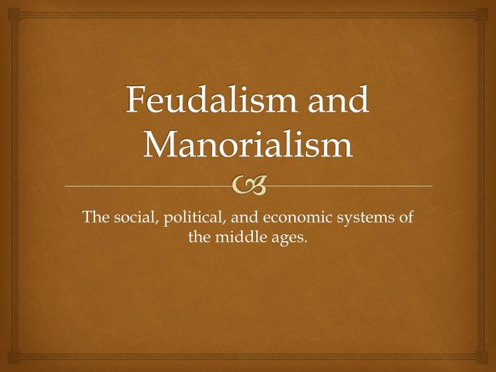 political and economic characteristics of feudalism essay
