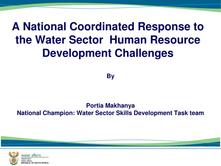 a national coordinated response to the water sector human resource development challenges n.