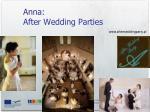 anna after wedding parties
