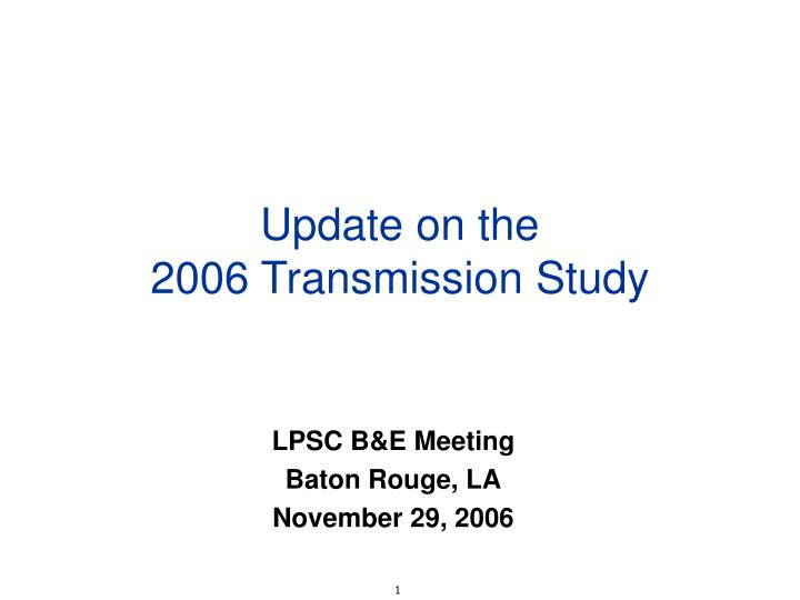 update on the 2006 transmission study n.