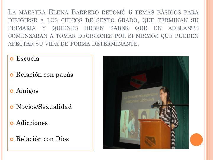 La maestra Elena Barrero retomó 6 temas básicos para dirigirse a los chicos de sexto grado, que te...