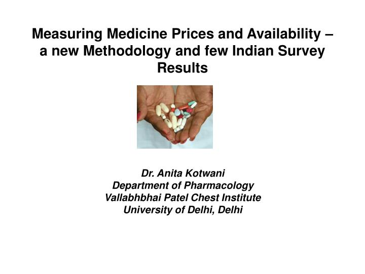measuring medicine prices and availability a new methodology and few indian survey results n.