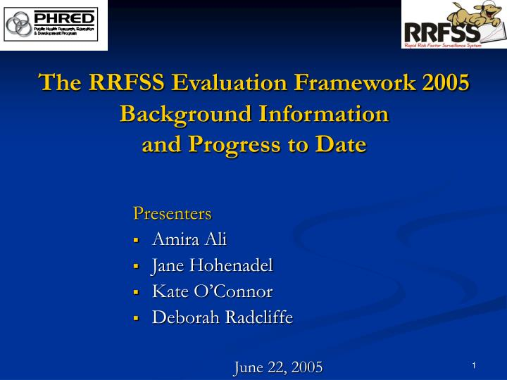 the rrfss evaluation framework 2005 background information and progress to date n.